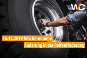 BAG De-minimis Änderungen bei der Förderung von LKW Reifen