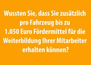 BAG Förderprogramm Weiterbildung 1050 Euro pro Fahrzeug